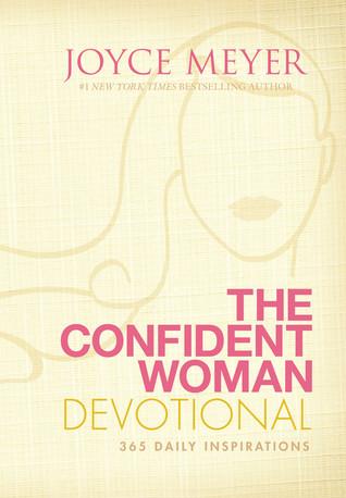 The Confident Woman Devotional 60 Daily Inspirations By Joyce Meyer Extraordinary Joyce Meyer Enjoying Everyday Life Quotes
