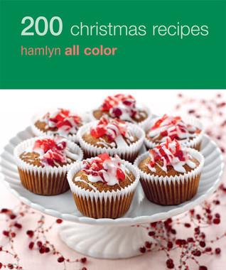 200 Christmas Recipes by Hamlyn Publishing Group