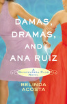 Damas, Dramas, and Ana Ruiz by Belinda Acosta