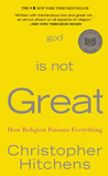 God Is Not Great: How Religion Poisons Everything