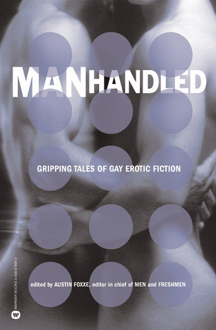 Manhandled: Gripping Tales of Gay Erotic Fiction