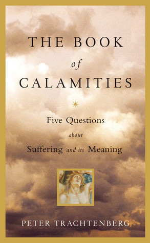 The Book of Calamities by Peter Trachtenberg