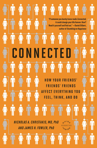 connected-how-your-friends-friends-friends-affect-everything-you-feel-think-and-do