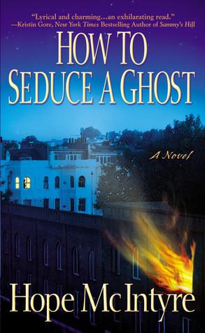 How to Seduce a Ghost (Lee Bartholomew, #1)