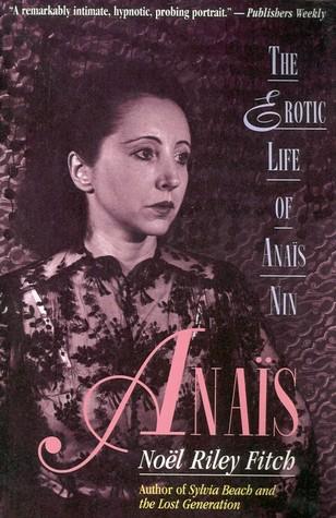 Anaïs: The Erotic Life of Anaïs Nin