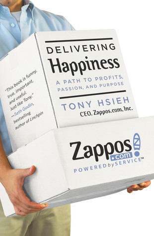 Delivering Happiness: A Path to Profits, Passion, and Purpose (Hardcover)