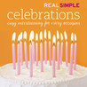 Real Simple Celebrations by Real Simple