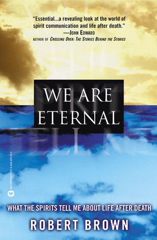 We Are Eternal by Robert Brown