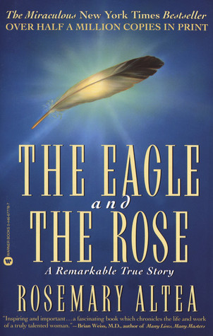 The Eagle and the Rose by Rosemary Altea