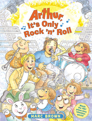 Arthur, It's Only Rock 'n' Roll (Arthur Adventure Series) by Marc Brown
