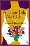 A Lova' Like No Otha'