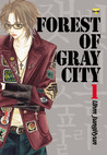 Forest Of Gray City, Volume 1