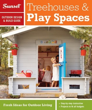 Sunset Outdoor Design & Build Guide: Backyards for Kids: Fresh Ideas for Outdoor Living