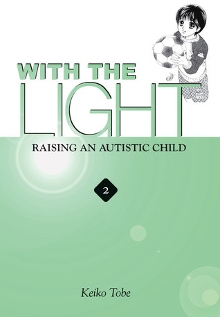 With the Light: Raising an Autistic Child (With the Light, #2)