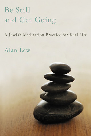 Be Still and Get Going: A Jewish Meditation Practice for Real Life PDF DJVU por Alan Lew 978-0316739108