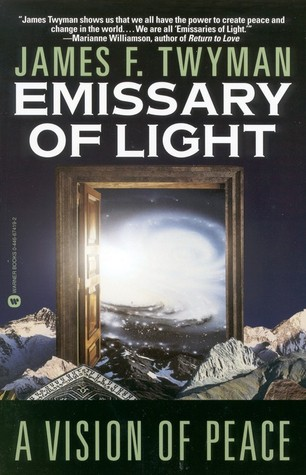 Emissary Of Light A Vision Of Peace By James F Twyman