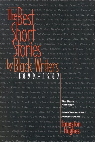 The Best Short Stories by Black Writers: 1899 - 1967