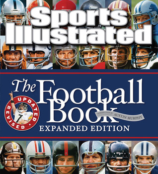 Sports Illustrated The Football Book Expanded Edition by Sports Illustrated