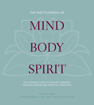 the-encyclopedia-of-mind-body-spirit-the-ultimate-guide-to-healing-therapies-esoteric-wisdom-and-spiritual-traditions