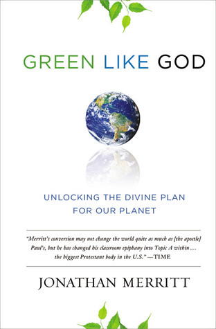 Green Like God: Unlocking the Divine Plan for Our Planet