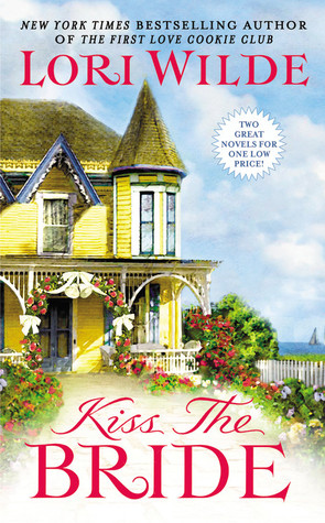 Kiss the Bride by Lori Wilde