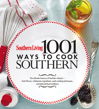 1,001 Ways to Cook Southern: The Ultimate Treasury of Southern Classics EPUB FB2 978-0848733117