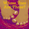Whose Toes are Those? by Jabari Asim