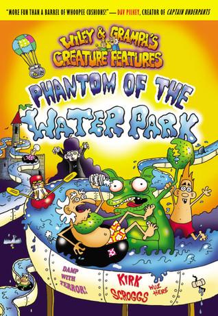Phantom of the Waterpark by Kirk Scroggs
