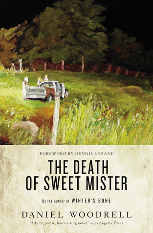 The Death of Sweet Mister by Daniel Woodrell