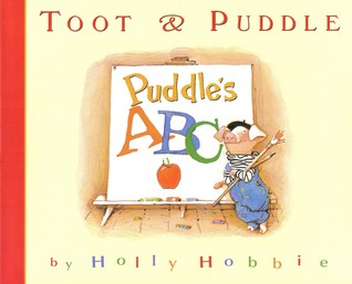 Toot & Puddle: Puddle's ABC