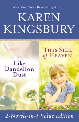 Like Dandelion Dust / This Side of Heaven by Karen Kingsbury