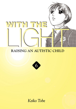 With the Light: Raising an Autistic Child (With the Light, #6)