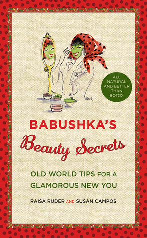 Babushka's Beauty Secrets by Raisa Ruder