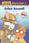 Arthur Accused (Arthur Chapter Book, #5)