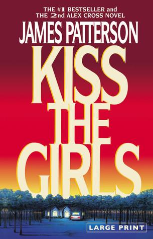 Kiss the Girls(Alex Cross 2)