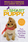 My Smart Puppy: Fun, Effective, and Easy Puppy Training (Book & 60min DVD)