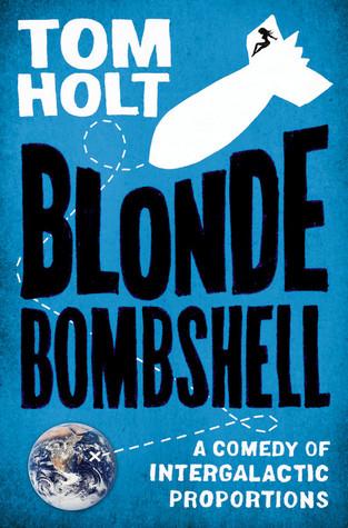 Blonde Bombshell by Tom Holt