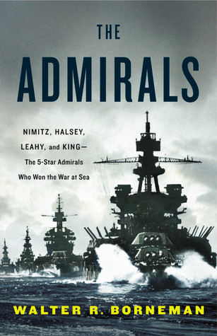 The Admirals by Walter R. Borneman