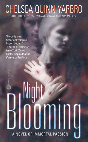 Night Blooming by Chelsea Quinn Yarbro