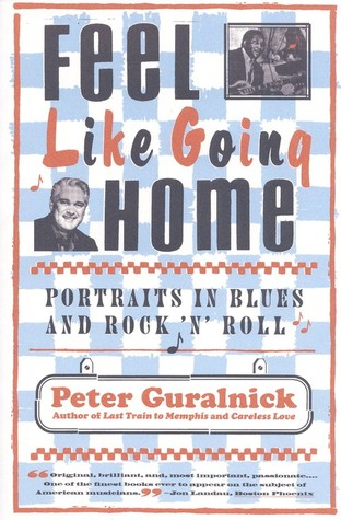 Feel Like Going Home by Peter Guralnick