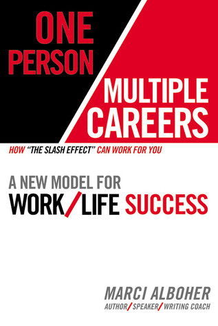 One Person/Multiple Careers by Marci Alboher