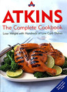 Atkins: The Complete Cookbook: Lose Weight with Hundreds of Low Carb Dishes