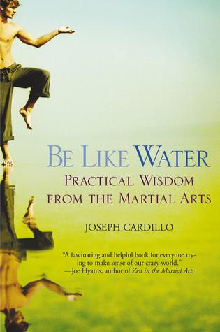 Be Like Water by Joseph Cardillo