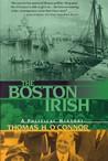 The Boston Irish by Thomas H. O'Connor