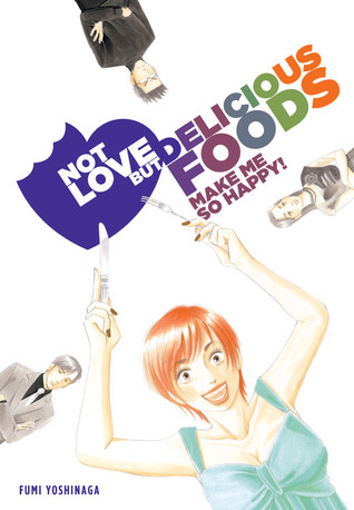 Not Love But Delicious Foods by Fumi Yoshinaga