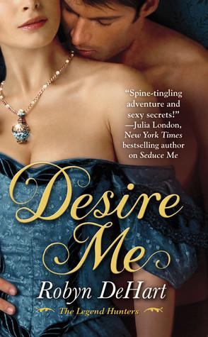 Desire Me (The Legend Hunters, #2)