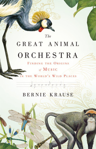 The Great Animal Orchestra by Bernie Krause