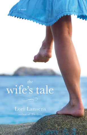 The Wife's Tale by Lori Lansens
