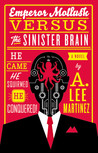 Emperor Mollusk versus The Sinister Brain by A. Lee Martinez