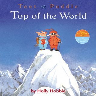 Toot & Puddle: Top of the World par Holly Hobbie